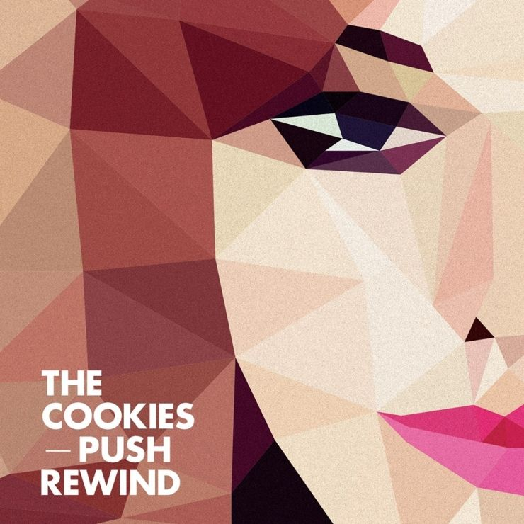 The Cookies - Push Rewind