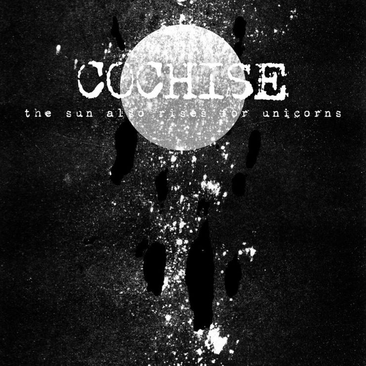 Cochise - The Sun Also Rises For Unicorns