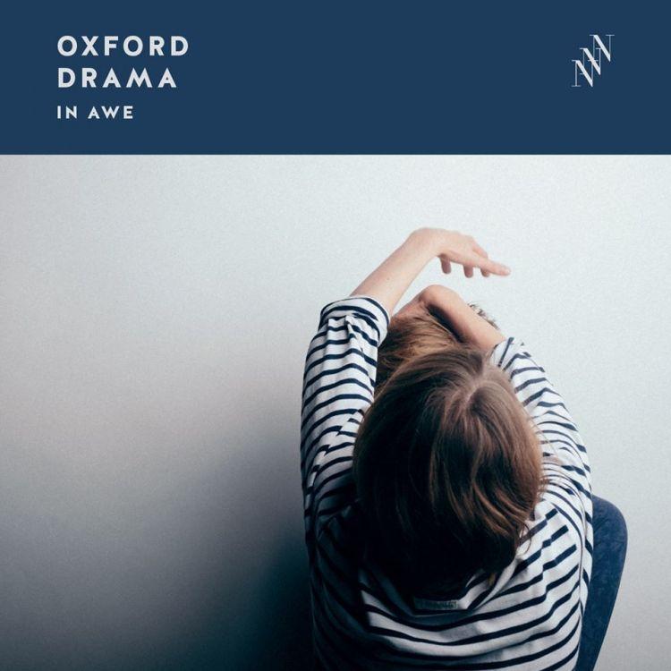 Oxford Drama - In Awe