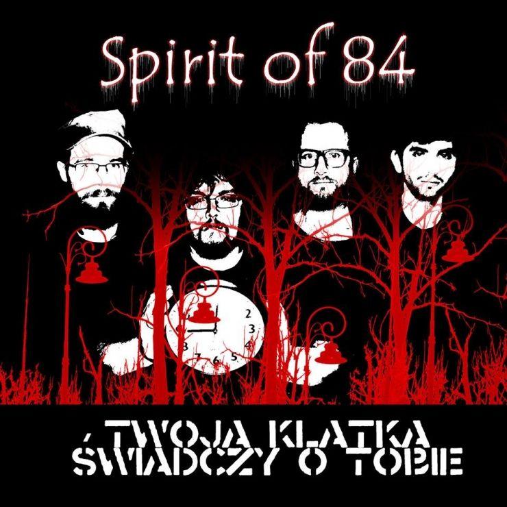 Spirit of 84 - Twoja klatka świadczy o Tobie