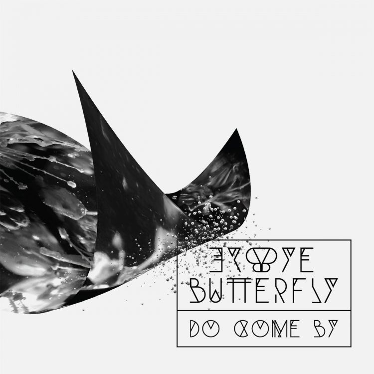 Bye Bye Butterfly - Do Come By