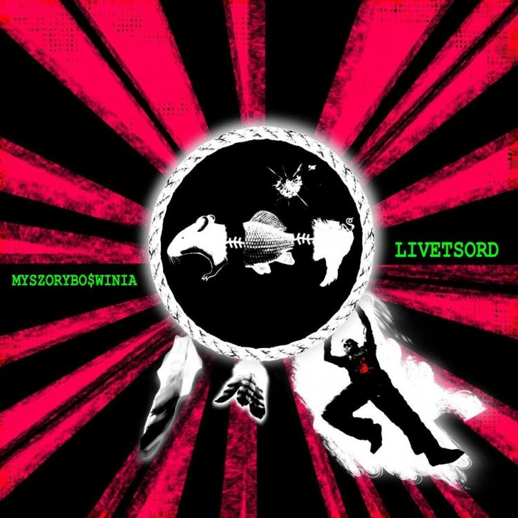 Livetsord - Myszorybo$winia